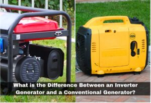 Difference Between an Inverter Generator and a Conventional Generator